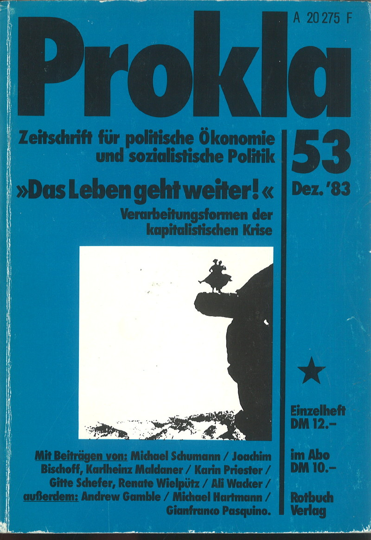 """Ansehen Bd. 13 Nr. 53 (1983): """"Das Leben geht weiter!"""" Verarbeitungsformen der kapitalistischen Krise"""